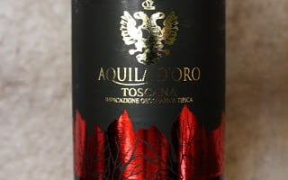 Aquila d'Oro Toscana – Only $3.99 But Still Not Worth It