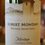 2009 Robert Mondavi Private Selection Meritage – A Very Satisfying Blend of 5 Grapes