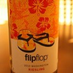 2010 FlipFlop Riesling – All Kinds of Sweet
