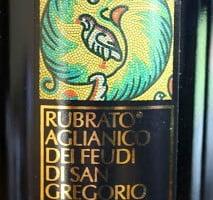 Rubrato Aglianico Dei Feudi Di San Gregorio Irpinia – As Delightful As The Land It Comes From