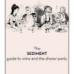 Wining and Dining – The Sediment Wine And Dinner-Party Survival Guide