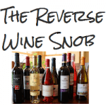 Ten Tenets of Reverse Wine Snobbery