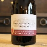 Oregon Wine – Pinot Noir and Much Much More Plus the Willamette Valley Vineyard Whole Cluster Pinot Noir