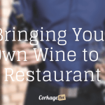 Bringing Your Own Wine (BYOW) to a Restaurant