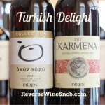 Turkish Delight – Diren Karmena Red Blend and Diren Okuzgozu