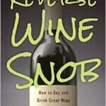 Reverse Wine Snob: How to Buy and Drink Great Wine without Breaking the Bank – Now Available at Amazon!