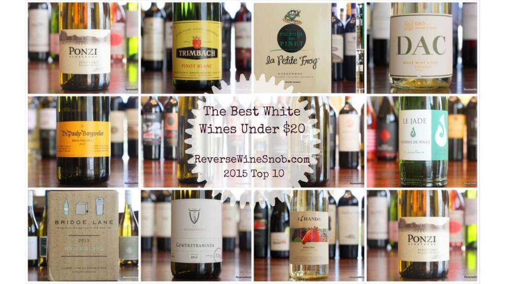 Best White Wines Under $20 - 2015 Top 10