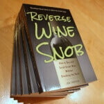 Wine Tasting Basics – An Excerpt from Reverse Wine Snob