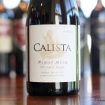 Calista The Coast Range Pinot Noir - Delightful!