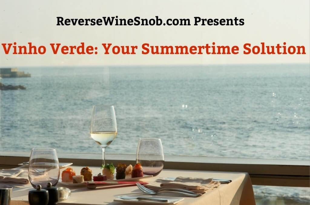 Vinho Verde - Your Summertime Solution