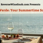 Vinho Verde – Your Summertime Solution