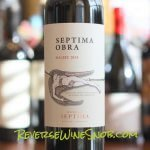 Septima Obra Malbec – Dark, Spicy and Delicious