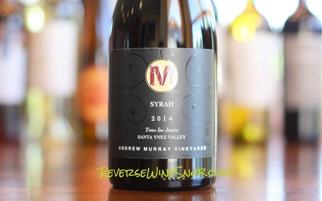 Andrew Murray Vineyards Tous Les Jours Syrah - Another Home Run