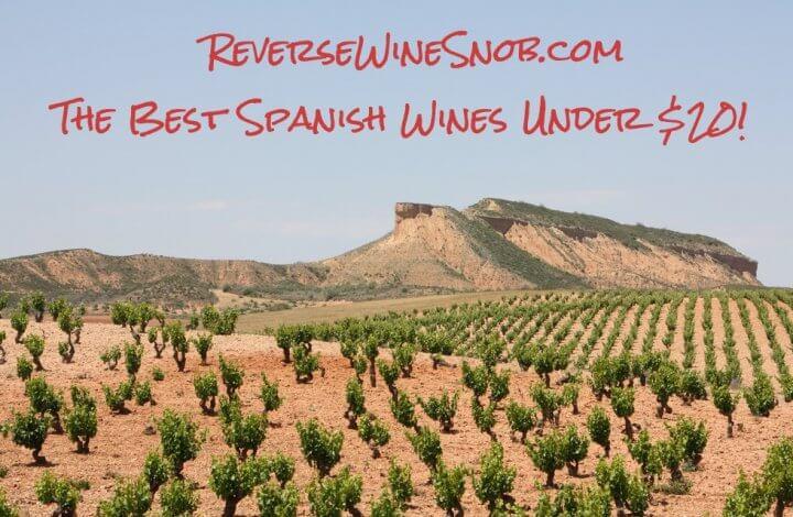 The Best Spanish Wine Under $20 - The Reverse Wine Snob Picks!