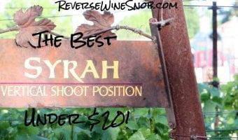 The Best Syrah Under $20 - The Reverse Wine Snob Picks!