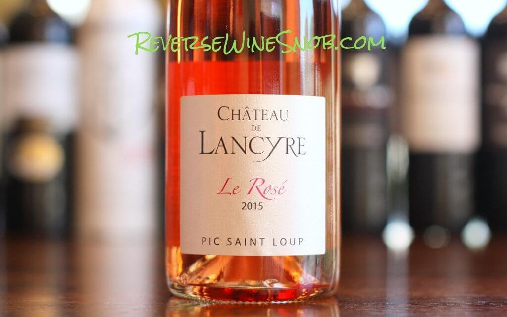 Chateau de Lancyre Rosé - Seriously Good Rosé