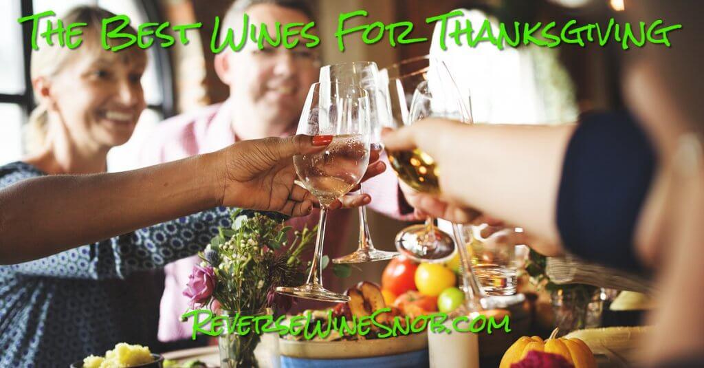 The Best Thanksgiving Wines - The Reverse Wine Snob Picks!