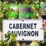 The Best Cabernet Sauvignon Under $20 - The Reverse Wine Snob Picks!