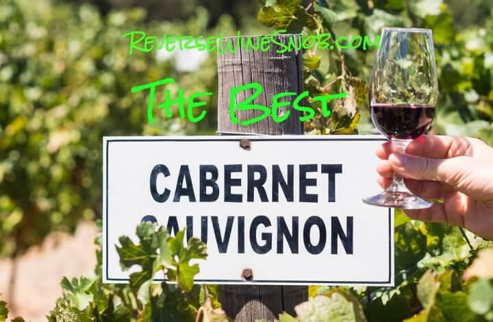 The Best Cabernet Sauvignon Under $20 - The Reverse Wine Snob Picks!