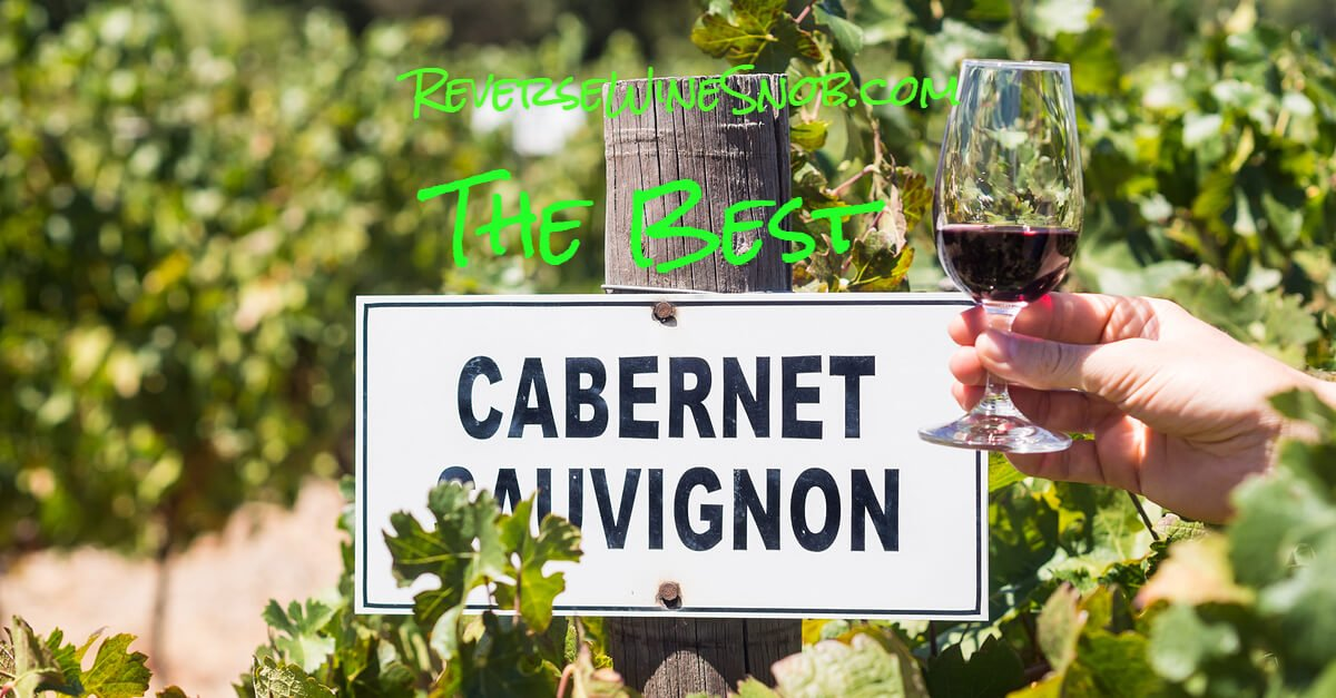 Best Cabernet Sauvignon 2019 Best CaberSauvignon Under $20   2019 Reverse Wine Snob Picks!