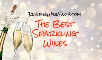 The Best Sparkling Wine - The Reverse Wine Snob Picks!