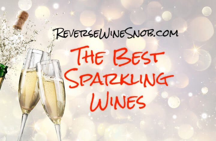 The Best Sparkling Wine - The Reverse Wine Snob Picks!