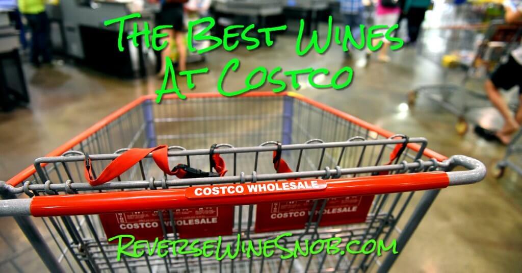 The Best Wines at Costco - The Reverse Wine Snob Picks!