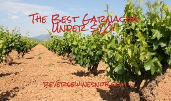 The Best Garnacha Under $20 - The Reverse Wine Snob Picks!