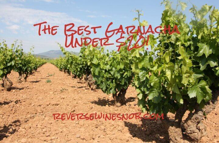 The Best Garnacha Under $20 - The Reverse Wine Snob Picks!