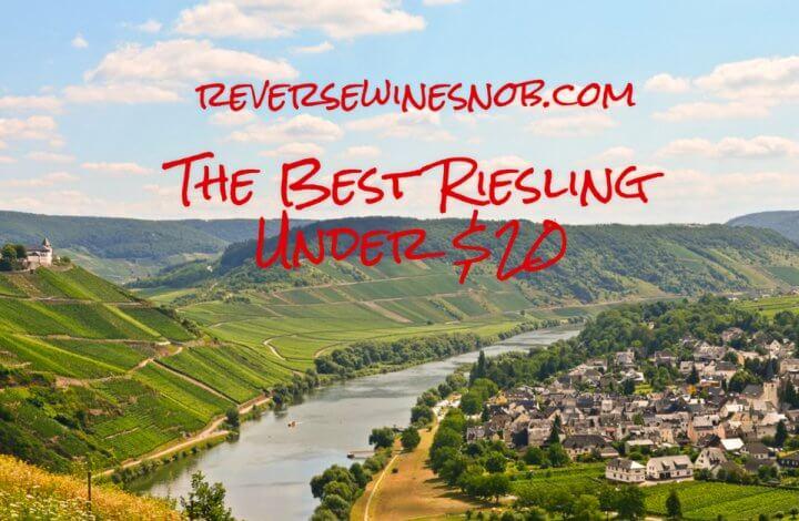 The Best Riesling - The Reverse Wine Snob Picks!