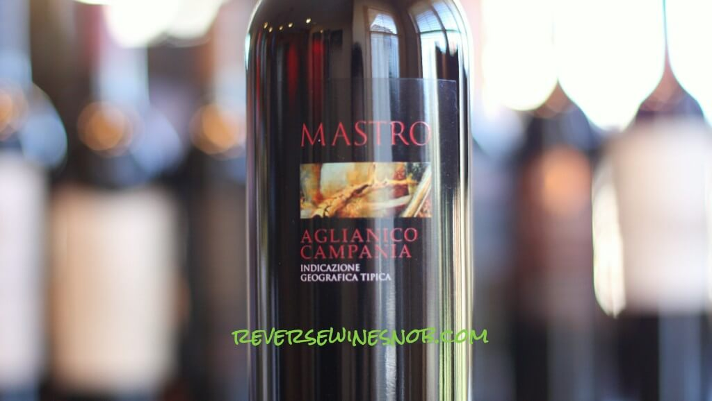 Mastro Aglianico Campania - Smooth, Tart and Tasty