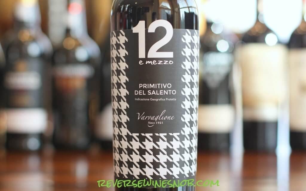 12 e mezzo Primitivo del Salento - Rich and Luscious