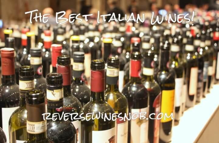The Best Italian Wine - The Reverse Wine Snob Picks!
