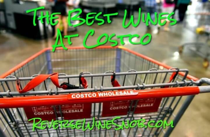 The Best WInes at Costco - The Reverse Wine Snob Picks!