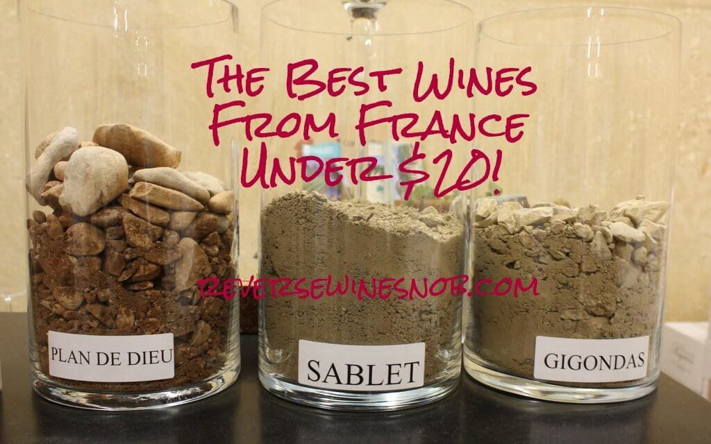 The Best French Wine Under $20 - The Reverse Wine Snob Picks!