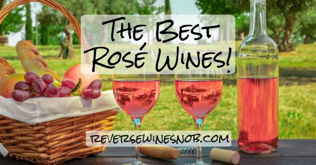 The Best Rosé Wines - The Reverse Wine Snob Picks!