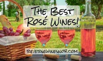 The Best Rosé Wines - The Reverse Wine Snob Picks!