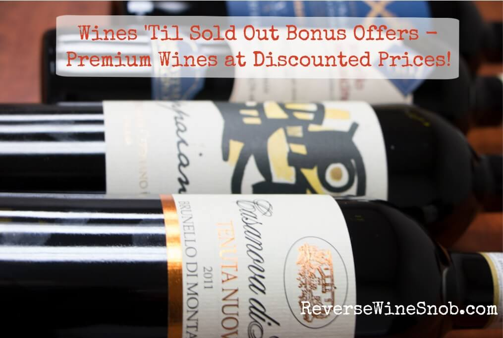 Wines 'Til Sold Out Bonus Offers - Premium Wines at Discounted Prices