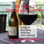 Tenet #1 – Buy Wine That Fits Your Lifestyle