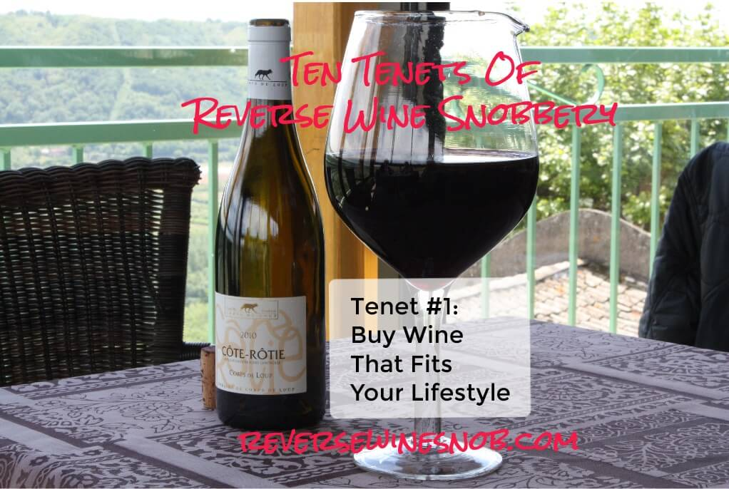 Tenet #1 - Buy Wine That Fits Your Lifestyle - Ten Tenets of Reverse Wine Snobbery
