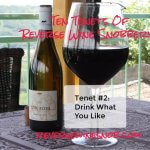 Tenet #2 - Drink What You Like - Ten Tenets of Reverse Wine Snobbery