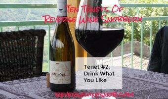 Tenet #2 - Drink What You Like - Ten Tenets of Reverse Wine Snobbery