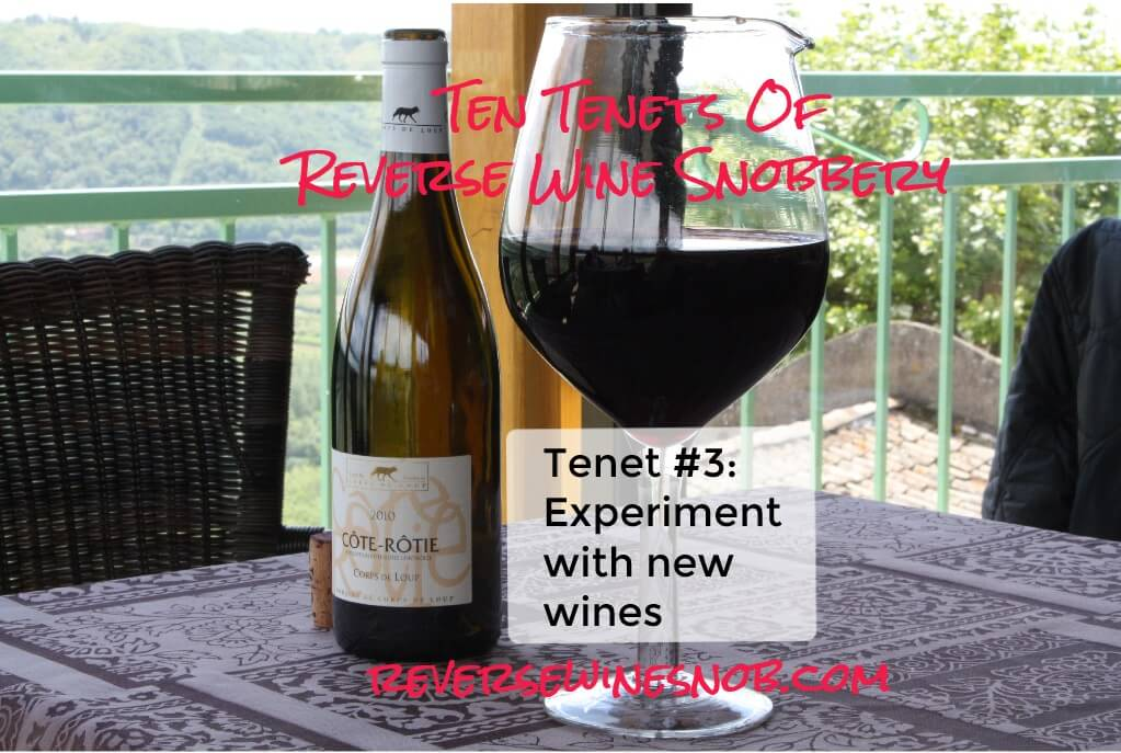 Tenet #3 - Experiment With New Wines - Ten Tenets of Reverse Wine Snobbery
