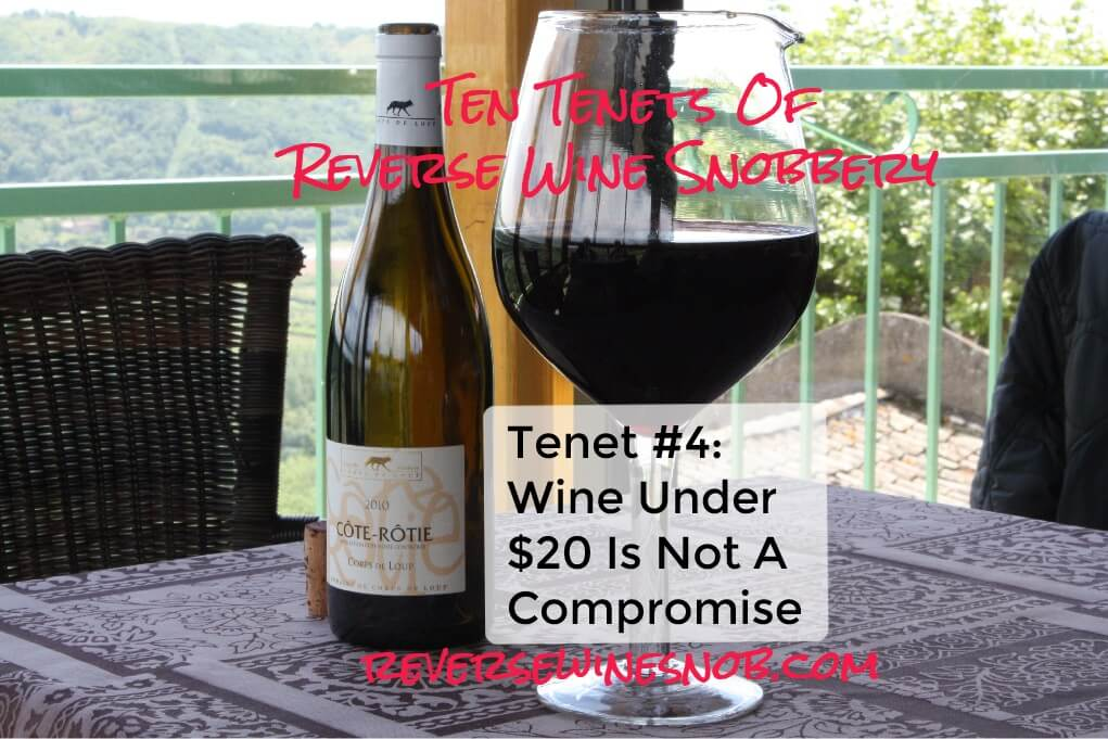 Tenet #4 - Wine Under $20 Is Not A Compromise