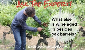 What Else Is Wine Aged In Besides Oak Barrels? Ask The Expert!