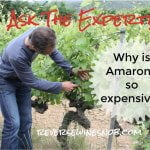 Why Is Amarone So Expensive? Ask The Expert!