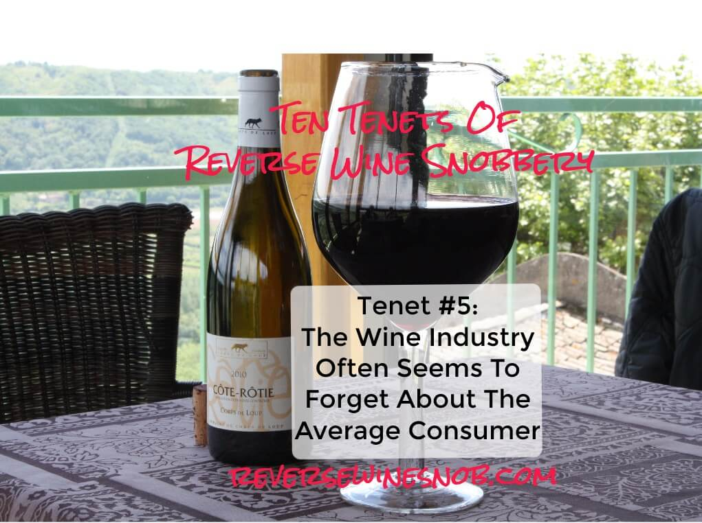 Tenet #5 - The Wine Industry Often Forgets About The Average Consumer