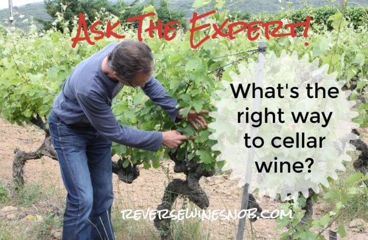 What's The Right Way To Cellar Wines? Ask The Expert!