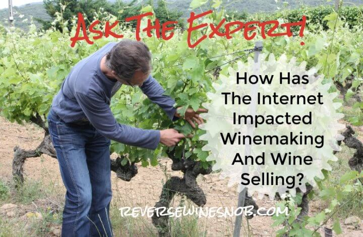 How Has The Internet Impacted Your Winemaking and Wine Selling Strategy? Ask The Expert!