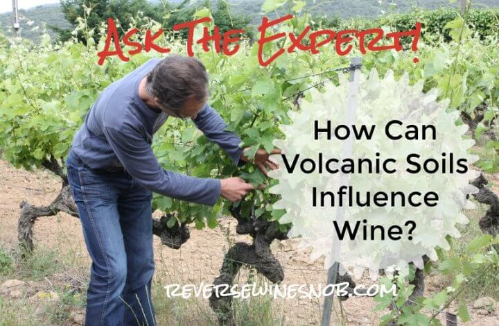 How Do Volcanic Soils Influence Wine? Ask The Expert!